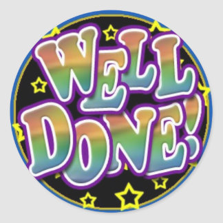 Well Done! Round Sticker