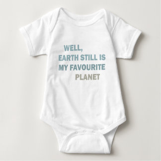 Well, earth still is my favourite planet baby bodysuit