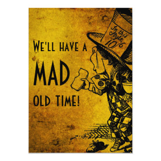 We'll Have A Mad Old Time! (Mad Hatter - gold) 5x7 Paper Invitation Card