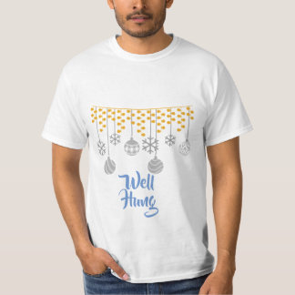 Well Hung Ornament Song T-Shirt