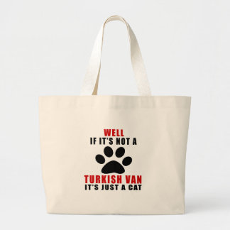 WELL IF IT IS NOT A TURKISH VAN IT IS JUST A CAT LARGE TOTE BAG