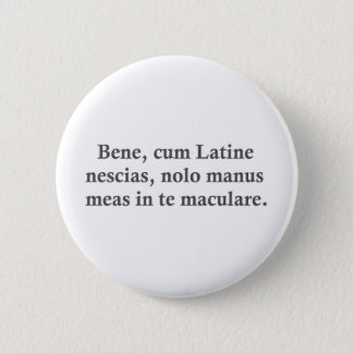 Well, if you don't understand plain Latin....... 6 Cm Round Badge