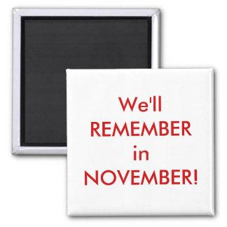 We'll REMEMBER Square Magnet