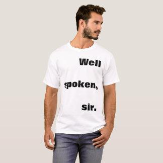 Well Spoken, Sir T-Shirt
