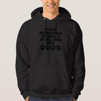 Well Trained German Shorthaired Pointer Owner Hoodie