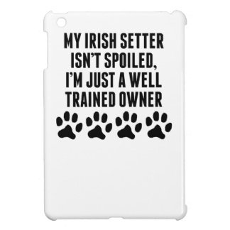 Well Trained Irish Setter Owner iPad Mini Cases