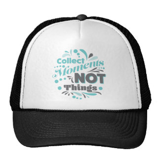 Wellcoda Collect Moments Not Things Quote Cap