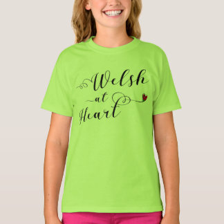 Welsh At Heart Tee Shirt, Wales