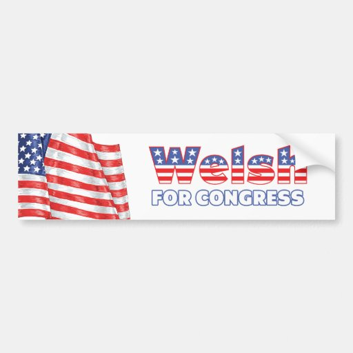 Welsh for Congress Patriotic American Flag Bumper Sticker
