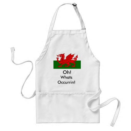 welsh, Oh! , Whats Occurrin! Aprons