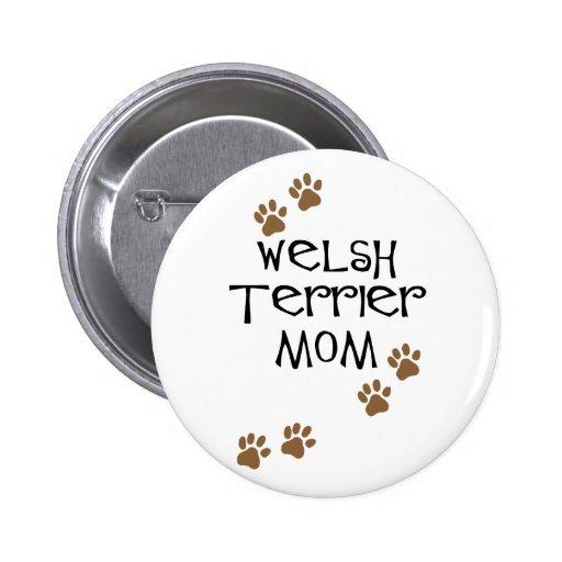 Welsh Terrier Mom for Welsh Terrier Dog Moms Pins