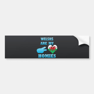 Welshs are my Homies Bumper Sticker