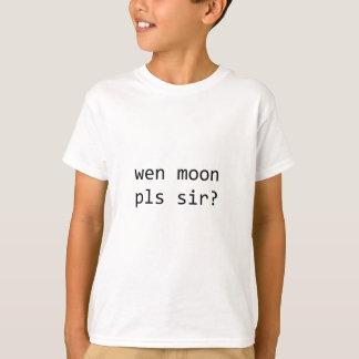 wen moon pls sir? T-Shirt