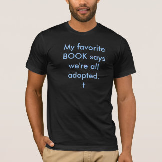 We're all Adopted - T-shirt