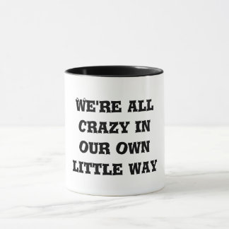 We're All Crazy Mug