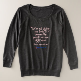 We're all giving our lives...french terry plus size sweatshirt