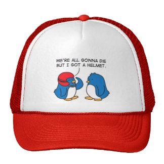 were all gonna die but i got a helmets trucker hat