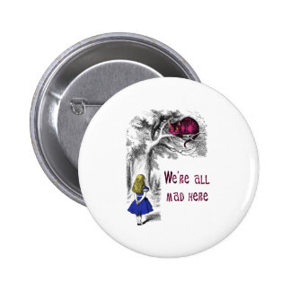 We're All Mad Here 6 Cm Round Badge
