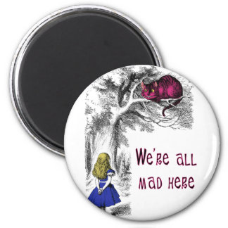 We're All Mad Here 6 Cm Round Magnet