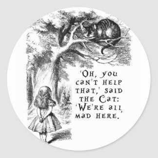 We're all mad here - Cheshire cat Classic Round Sticker