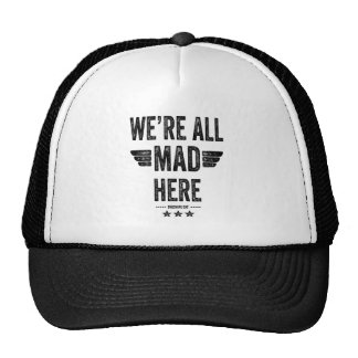 We're All Mad Here Cheshire Cat Quote Hats