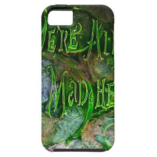 """We're All Mad Here"" iPhone 5 Cover"