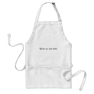 Were all mad here standard apron