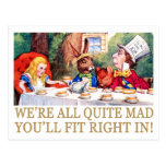 WE'RE ALL QUITE MAD, YOU'LL FIT RIGHT IN!