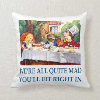 We're All Quite Mad, You'll Fit Right In Cushion