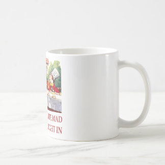WE'RE ALL QUITE MAD, YOU'LL FIT RIGHT IN BASIC WHITE MUG