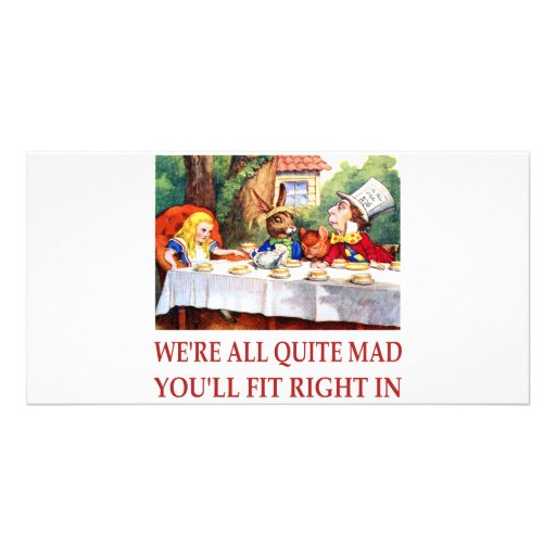 WE'RE ALL QUITE MAD, YOU'LL FIT RIGHT IN PICTURE CARD
