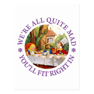 We're All Quite Mad. You'll Fit Right In! Postcard