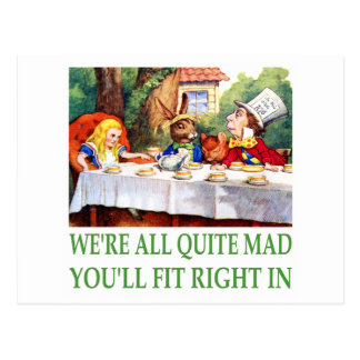 We're All Quite Mad , You'll Fit Right In! Postcard