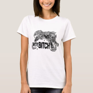 WERE-bitch T-Shirt