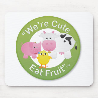 We're Cute, Eat Fruit Mouse Pad