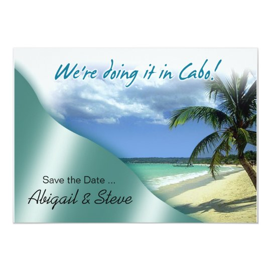 We're doing it in Cabo! Save the Date Card