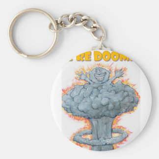We're Doomed! Basic Round Button Key Ring