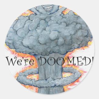 We're DOOMED! Classic Round Sticker