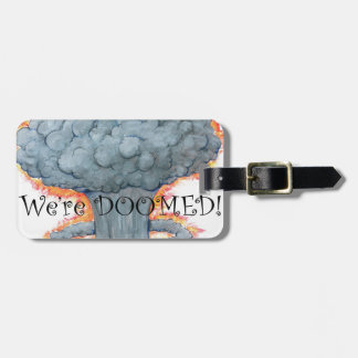 We're DOOMED! Luggage Tag