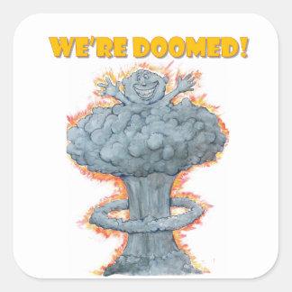 We're Doomed! Square Sticker