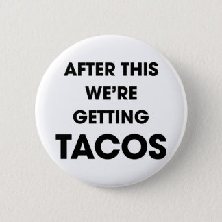 We're Getting Tacos 6 Cm Round Badge