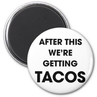 We're Getting Tacos 6 Cm Round Magnet