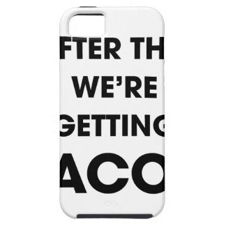 We're Getting Tacos iPhone 5 Cover