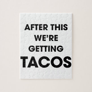 We're Getting Tacos Jigsaw Puzzle