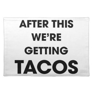 We're Getting Tacos Placemat