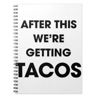 We're Getting Tacos Spiral Notebook