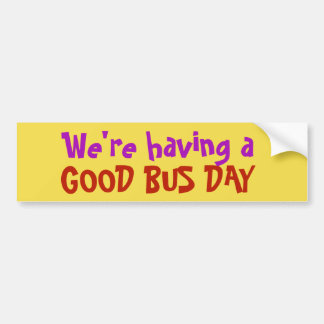 We're having a good bus day! sticker