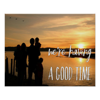 """""""We're Having A Good Time"""" Poster"""