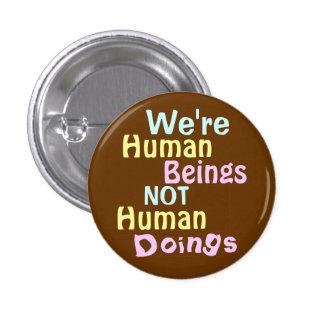 We're Human Beings ! 3 Cm Round Badge