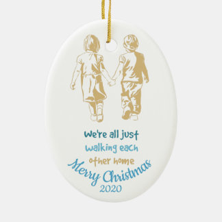 Were just Walking each Other Home Inspirational Ceramic Ornament